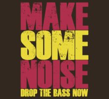 Make Some Noise, Drop The Bass (Magenta/Yellow) by DropBass
