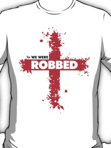 We Were Robbed - England Tee T-Shirt