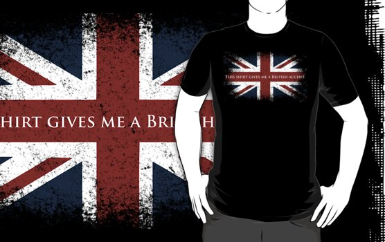This Shirt Gives Me A British Accent by Ashton Bancroft