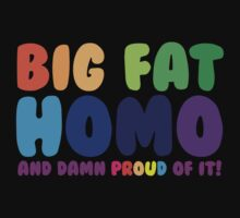 Big Fat Homo (And Damn Proud of it) by Ashton Bancroft