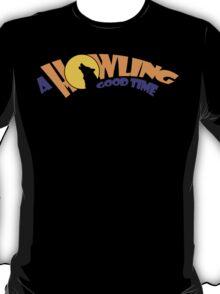 A Howling Good Time T-Shirt