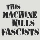 this machine kills fascists  by theG