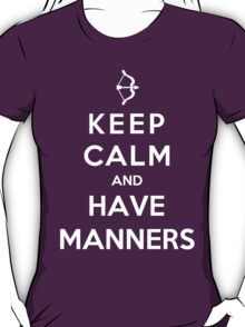 Keep Calm And Have Manners T-Shirt