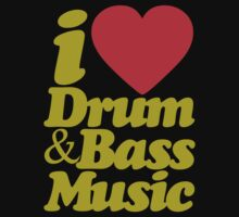 I Love Drum & Bass Music (Dark Yellow) by DropBass