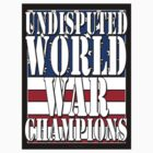 Undisputed World War Champions - tshirt by FunShirtShop