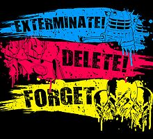 Exterminate! Delete! Forget.. by evodahis