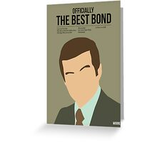 Officially the best bond - Moore! Greeting Card