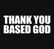 Thank You Based God by personalized
