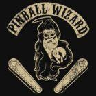 pinball wizard. by Dann Matthews
