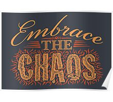 Embrace the Chaos Poster