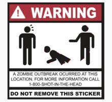Zombie outbreak warning sticker by MalvadoPhD