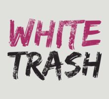 WHITE TRASH by inedig