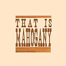 'That Is Mahogany' THG iPhone Case by Jam42B