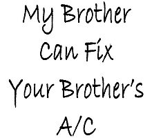 My brother can fix your brother's A/C by supernova23