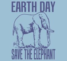 EARTH DAY-SAVE THE ELEPHANT by OTIS PORRITT