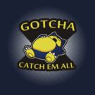 Gotcha catch them all by Namueh