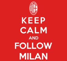 Keep Calm And Follow Milan by Royal Bros Art