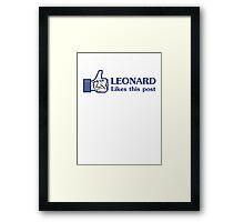 Leonard Likes this Post Framed Print