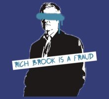 Rich Brook is a Fraud by riotousheart