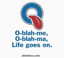 O-blah-me, O-blah-ma T-shirt by slimbuddy2012