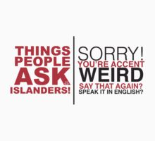 THINGS PEOPLE ASK ISLANDERS/ WOMEN TOO by ILC Tees