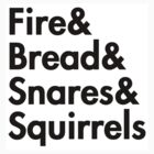 Fire& bread& snares &squirrels....(BLACK FONT STICKER) by burntbreadshirt