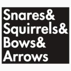 Snares& squirrels& bows& arrows....(WHITE FONT STICKER) by burntbreadshirt