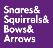 Snares& squirrels& bows& arrows....(WHITE FONT SHIRT) by burntbreadshirt