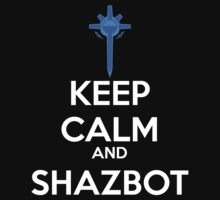 Keep Calm and Shazbot - Diamond Sword by Reckoning