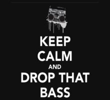 Keep Calm Drop the Bass by STricker