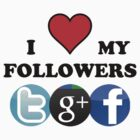 I Love My Followers ( T-Shirt &amp; Sticker ) by PopCultFanatics