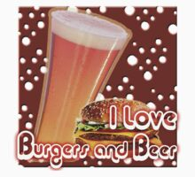 I Love Burgers and Beer by noeljerke