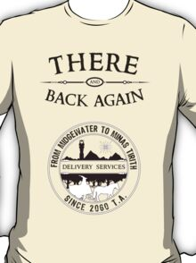 There and Back Again - Delivery Services T-Shirt