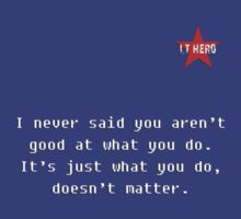 I.T HERO - I never said... by AdeGee