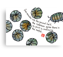 fifa world cup: armadillidiidae league (episode 4) Canvas Print