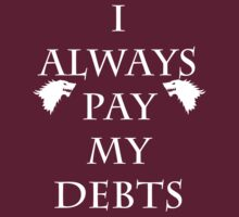 I Always Pay My Debts by ashedgreg