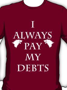 I Always Pay My Debts T-Shirt