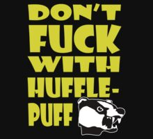 Don't F*** With Hufflepuff - Black by cyaxares
