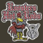 Roosters Hot Rods - For Dark Shirts by DickVanDork