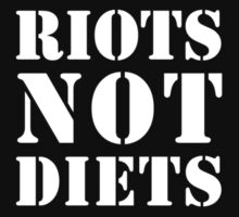 Riots Not Diets (001) by Dan Animal