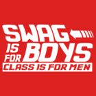 Swag is for boys class is for men by personalized