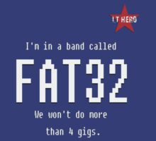 IT Hero - FAT32 The Band! by AdeGee