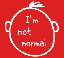 I am not normal Kids Clothes