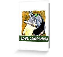 I Love Gardening Greeting Card