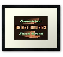 The Best Thing Since Sliced Bread Framed Print