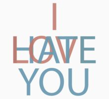 I Love/Hate You by Faded Fabrics