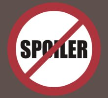 No Spoilers allowed by Alyat