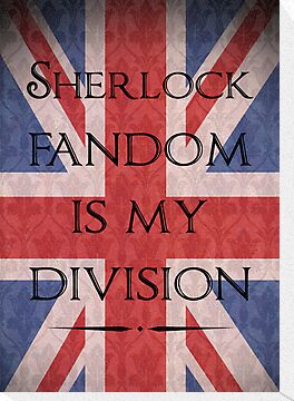 Sherlock Fandom Is My Division by saniday