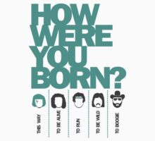 How Were You Born? by designedbyn