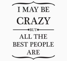 I may be crazy by Vigilantees .